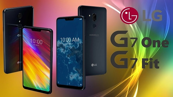 The announcement of LG G7 One and LG G7 Fit